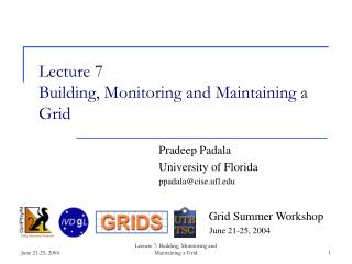 Lecture 7 Building, Monitoring and Maintaining a Grid