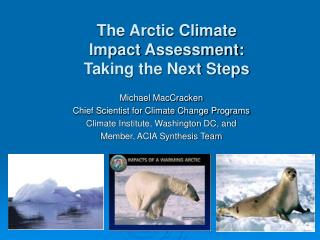 The Arctic Climate Impact Assessment: Taking the Next Steps