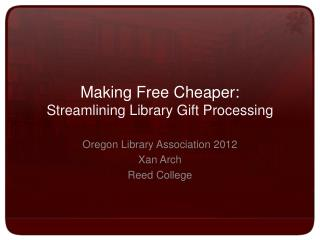 Making Free Cheaper:  Streamlining Library Gift Processing