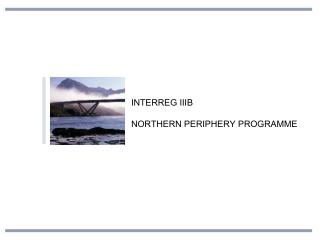 INTERREG IIIB  NORTHERN PERIPHERY PROGRAMME
