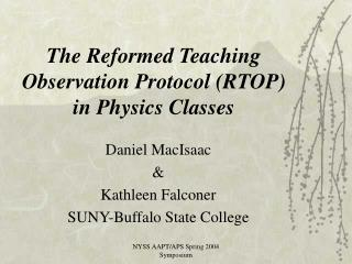 The Reformed Teaching Observation Protocol (RTOP) in Physics Classes