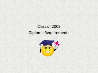 Class of 2009 Diploma Requirements