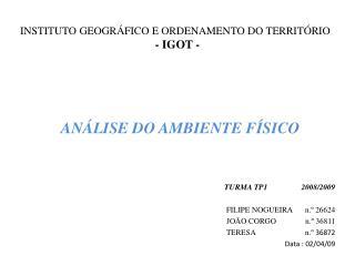 TURMA TP1     2008/2009 FILIPE NOGUEIRA      n.º 26624 JOÃO CORGO    n.º 36811