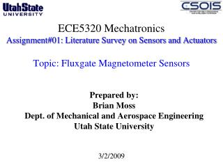 Prepared by: Brian Moss Dept. of Mechanical and Aerospace Engineering  Utah State University