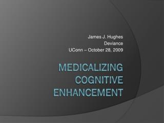 Medicalizing Cognitive enhancement