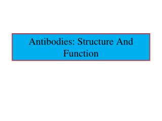 Antibodies: Structure And Function