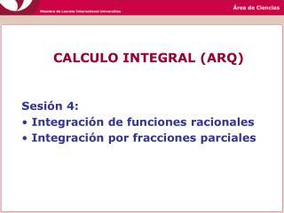 CALCULO INTEGRAL (ARQ)