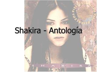 Shakira - Antolog a