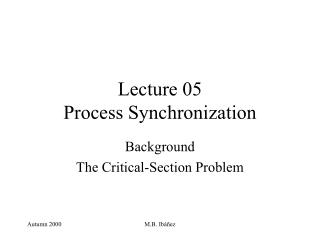 Lecture 05 Process Synchronization