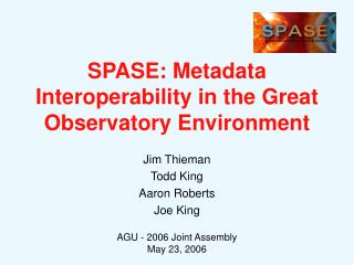 SPASE: Metadata Interoperability in the Great Observatory Environment