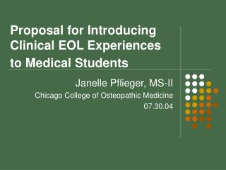 Proposal for Introducing Clinical EOL Experiences to Medical Students