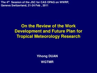 The 4th  Session of the JSC for CAS OPAG on WWRP,  Geneva Switzerland, 21-24 Feb , 2011