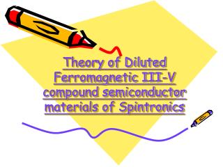 Theory of Diluted Ferromagnetic III-V compound semiconductor materials of Spintronics