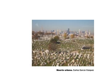 Muerte urbana.  Carlos García Vázquez
