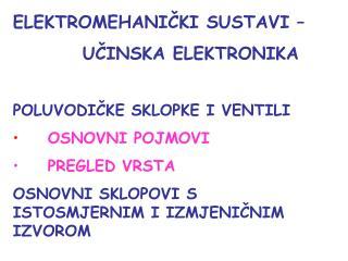 ELEKTROMEHANIČKI SUSTAVI – UČINSKA ELEKTRONIKA POLUVODIČKE SKLOPKE I VENTILI OSNOVNI POJMOVI