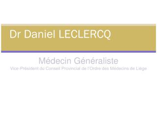 Dr Daniel LECLERCQ