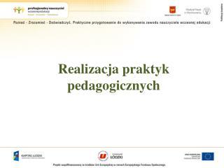 Realizacja praktyk pedagogicznych