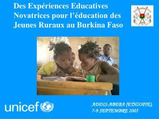 Des Expériences Educatives Novatrices pour l'éducation des Jeunes Ruraux au Burkina Faso