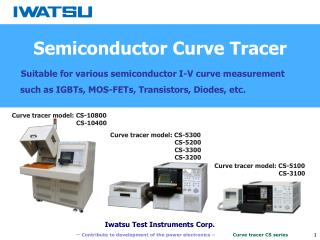 ?????  Contribute to development of the power electronics �	 Curve tracer CS series