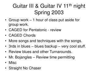 Guitar III & Guitar IV 11 th  night Spring 2003