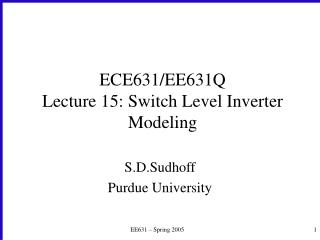 ECE631/EE631Q Lecture 15: Switch Level Inverter Modeling