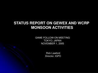 STATUS REPORT ON GEWEX AND WCRP  MONSOON ACTIVITIES