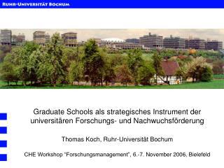 Graduate Schools als strategisches Instrument der universitären Forschungs- und Nachwuchsförderung