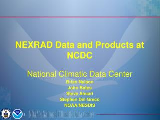 NEXRAD Data and Products at NCDC