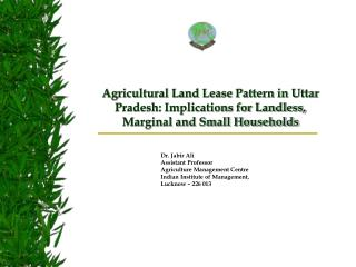 Agricultural Land Lease Pattern in Uttar Pradesh: Implications for Landless, Marginal and Small Households