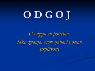 O D G O J