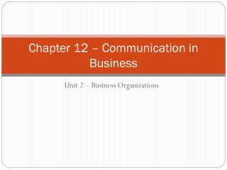 Chapter 12  �  Communication in Business