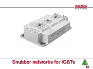 Snubber networks for IGBTs