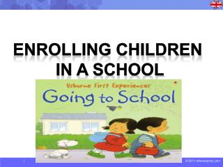 Enrolling children  in a school