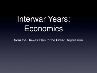 Interwar Years: Economics