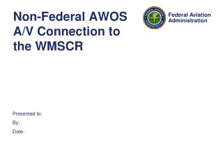 Non-Federal AWOS A/V Connection to the WMSCR