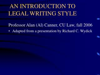 AN INTRODUCTION TO LEGAL WRITING STYLE