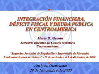 INTEGRACIÓN FINANCIERA, DÉFICIT FISCAL Y DEUDA PUBLICA EN CENTROAMERICA