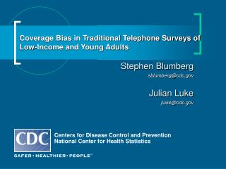 Coverage Bias in Traditional Telephone Surveys of Low-Income and Young Adults