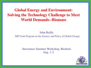 Global Energy and Environment: Solving the Technology Challenge to Meet World Demands--Biomass