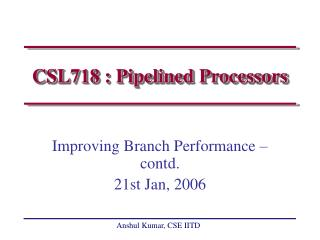 CSL718 : Pipelined Processors