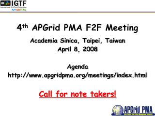 4 th  APGrid PMA F2F Meeting