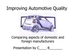 Improving Automotive Quality