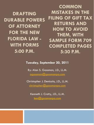 Drafting Durable Powers of Attorney for the New Florida Law - With Forms  5:00 p.m.