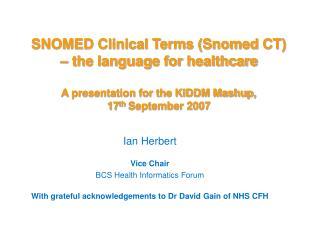 Ian Herbert Vice Chair BCS Health Informatics Forum