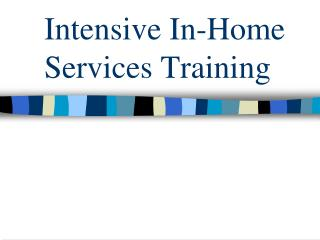 Intensive In-Home Services Training
