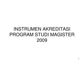 INSTRUMEN AKREDITASI PROGRAM  STUDI MAGISTER 2009