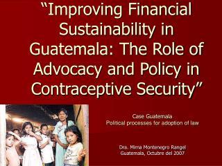 Dra. Mirna Montenegro Rangel  Guatemala, Octubre del 2007