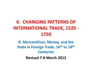 X.  CHANGING PATTERNS OF INTERNATIONAL TRADE, 1520 - 1750