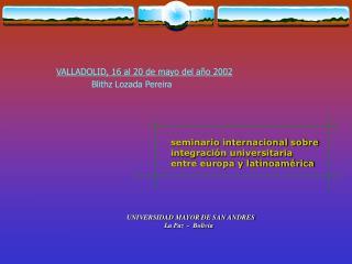 seminario internacional sobre integración universitaria entre europa y latinoamérica