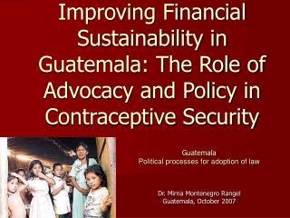 Dr. Mirna Montenegro Rangel  Guatemala, October 2007